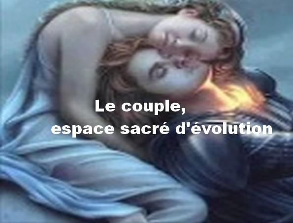 le couple, espace sacré d'évolution